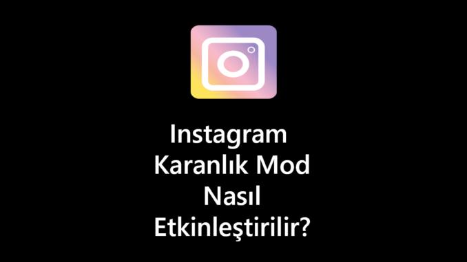 instagram-karanlik-mod-nasil-etkinlestirilir